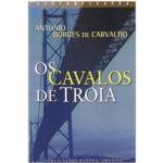 Os cavalos de Tróia de António Borges de Carvalho