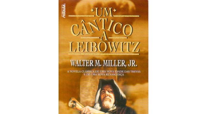 Um Cântico a Leibowitz de Walter M. Miller