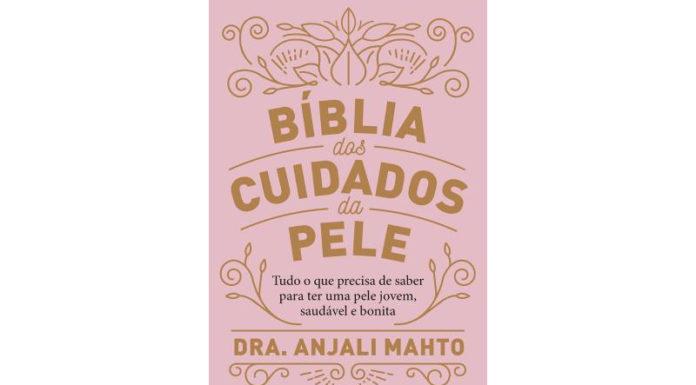 A Bíblia dos Cuidados da Pele