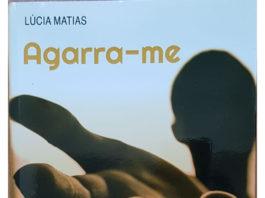 Agarra-me de Lúcia Matias